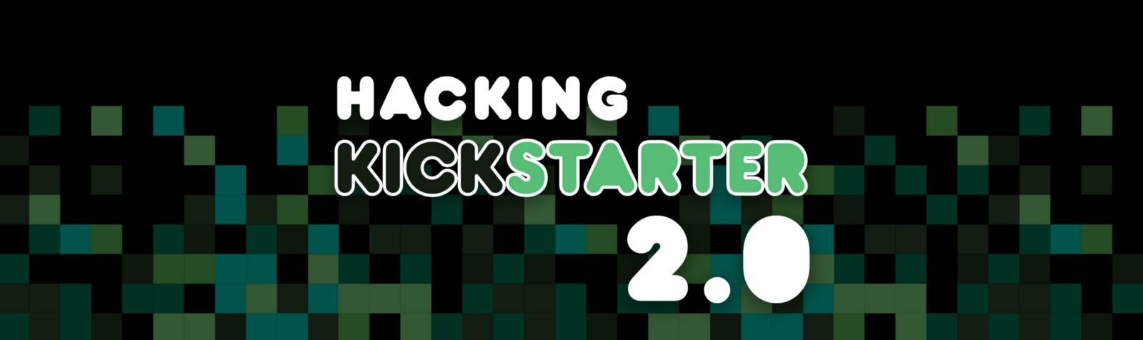 Hacking Kickstarter 2.0