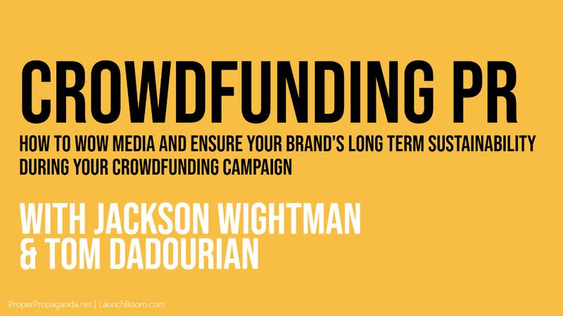 Crowdfunding PR w/ Proper Propaganda