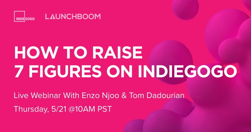 How to Raise 7 Figures on Indiegogo