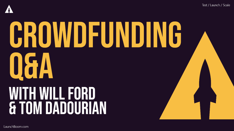 Crowdfunding Q&A with Will Ford and Tom Dadourian