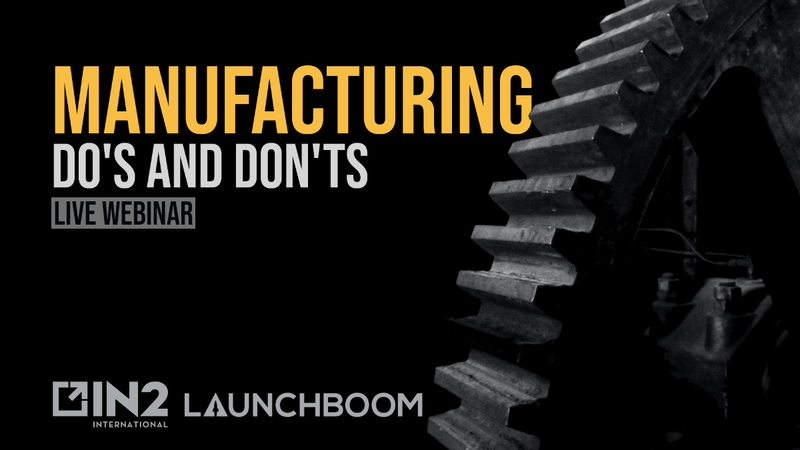 Product Manufacturing Do's and Don'ts with IN2 International