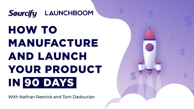 How To Manufacture And Launch Your Product in 90 Days