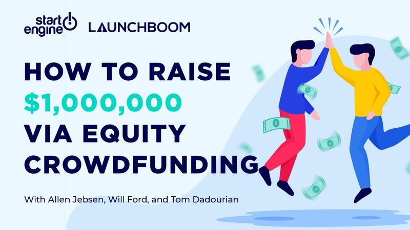 How To Raise $1,000,000 Via Equity Crowdfunding