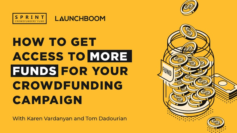 How To Get Access To More Funds For Your Crowdfunding Campaign
