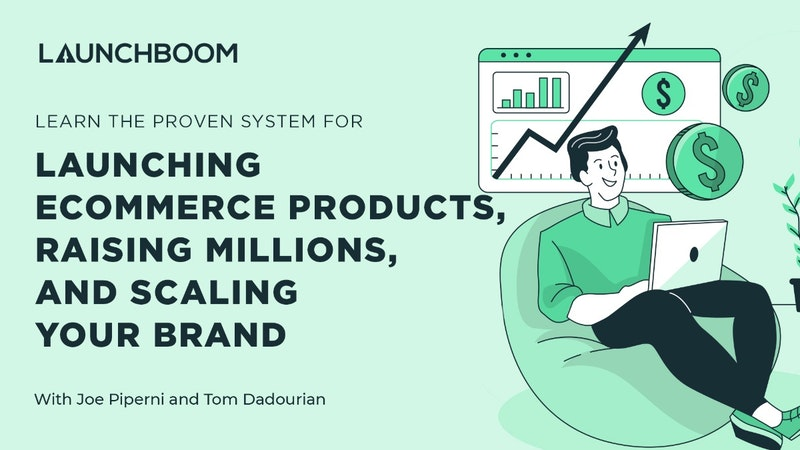 Learn The Proven System For Launching Ecommerce Products, Raising Millions, And Scaling Your Brand