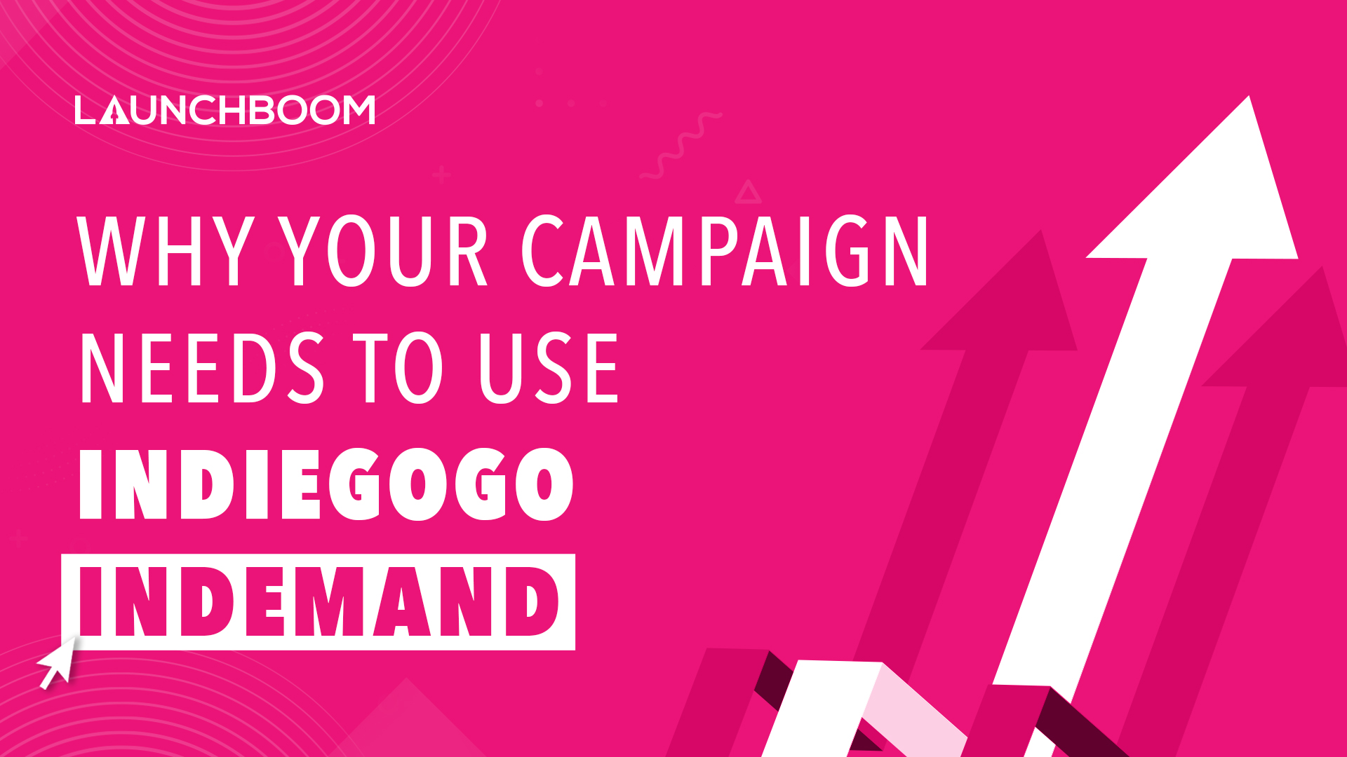 Why Your Campaign Needs to Use Indiegogo InDemand
