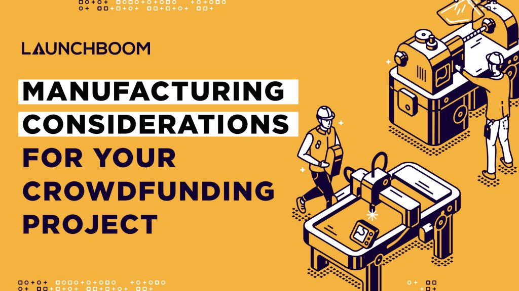 Manufacturing considerations for crowdfunding cover