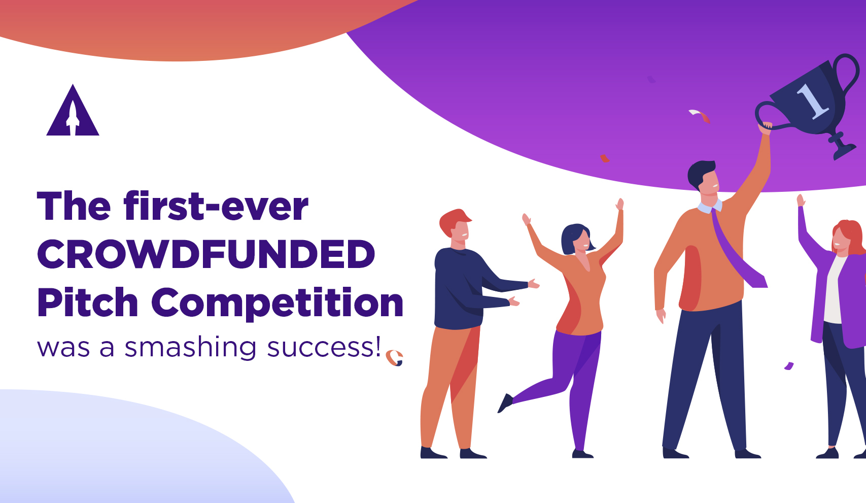 The first-ever CROWDFUNDED Pitch Competition was a smashing success!