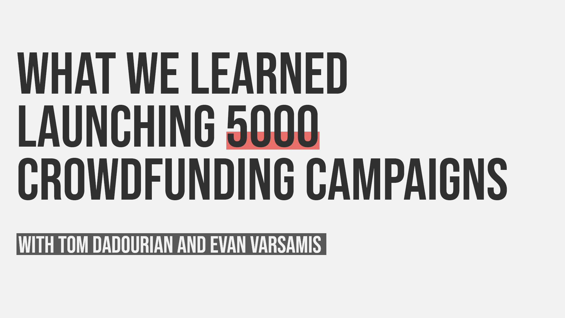 Things We've Learned Working on 5000 Crowdfunding Campaigns
