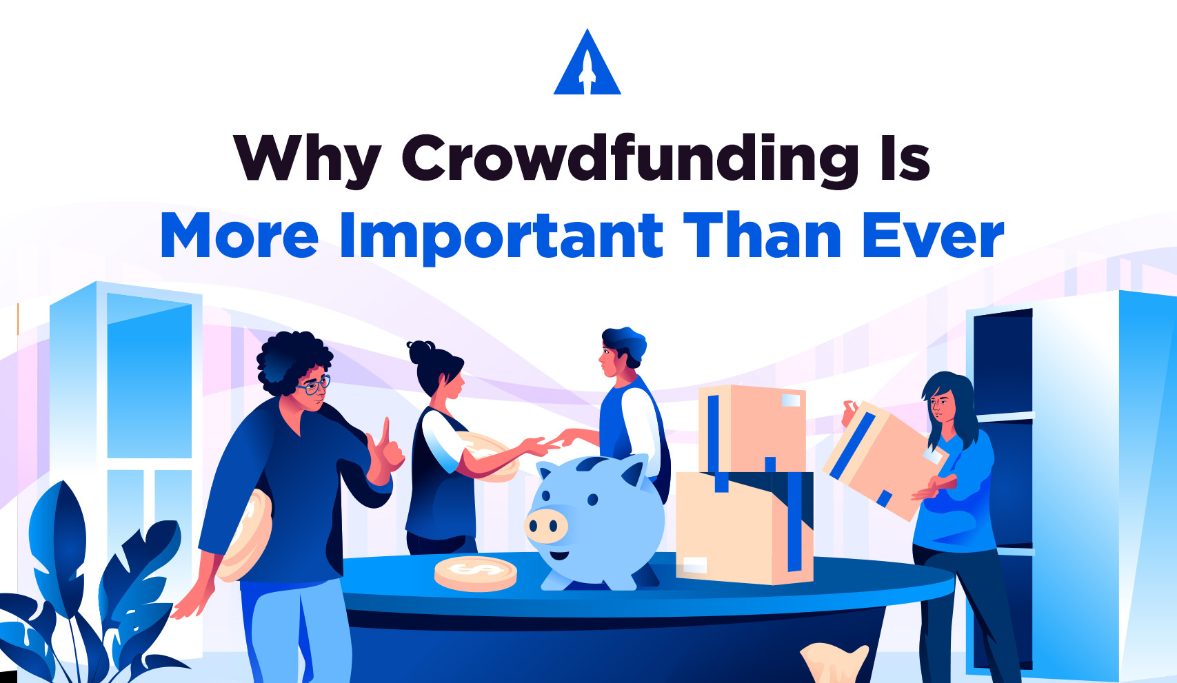 Why Crowdfunding is More Important Than Ever